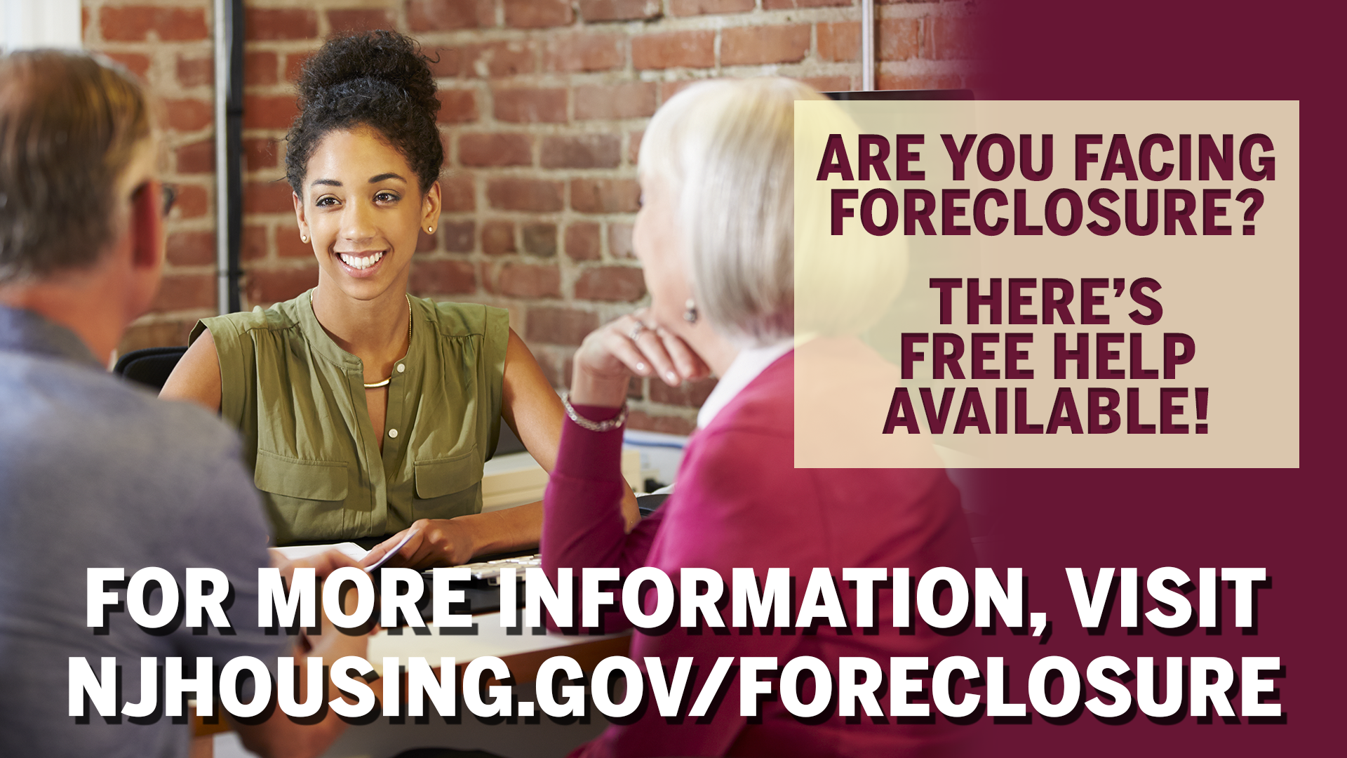 Are you facing foreclosure?  There's FREE Help Available! 					For more information, visit njhousing.gov/foreclosure